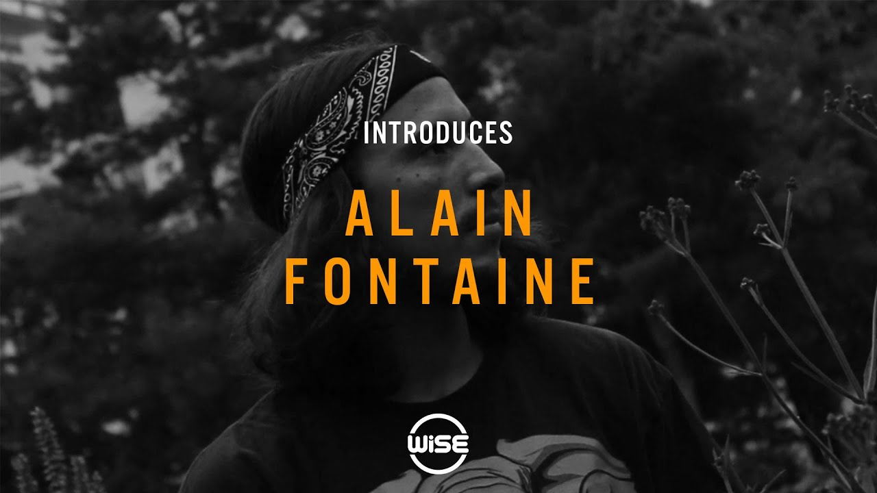 Wise Introduces - Alain Fontaine
