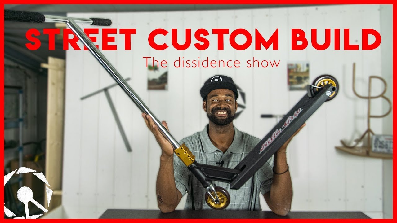 The Dissidence Show - Episode 7 : Custom Build Full street custom scooter !