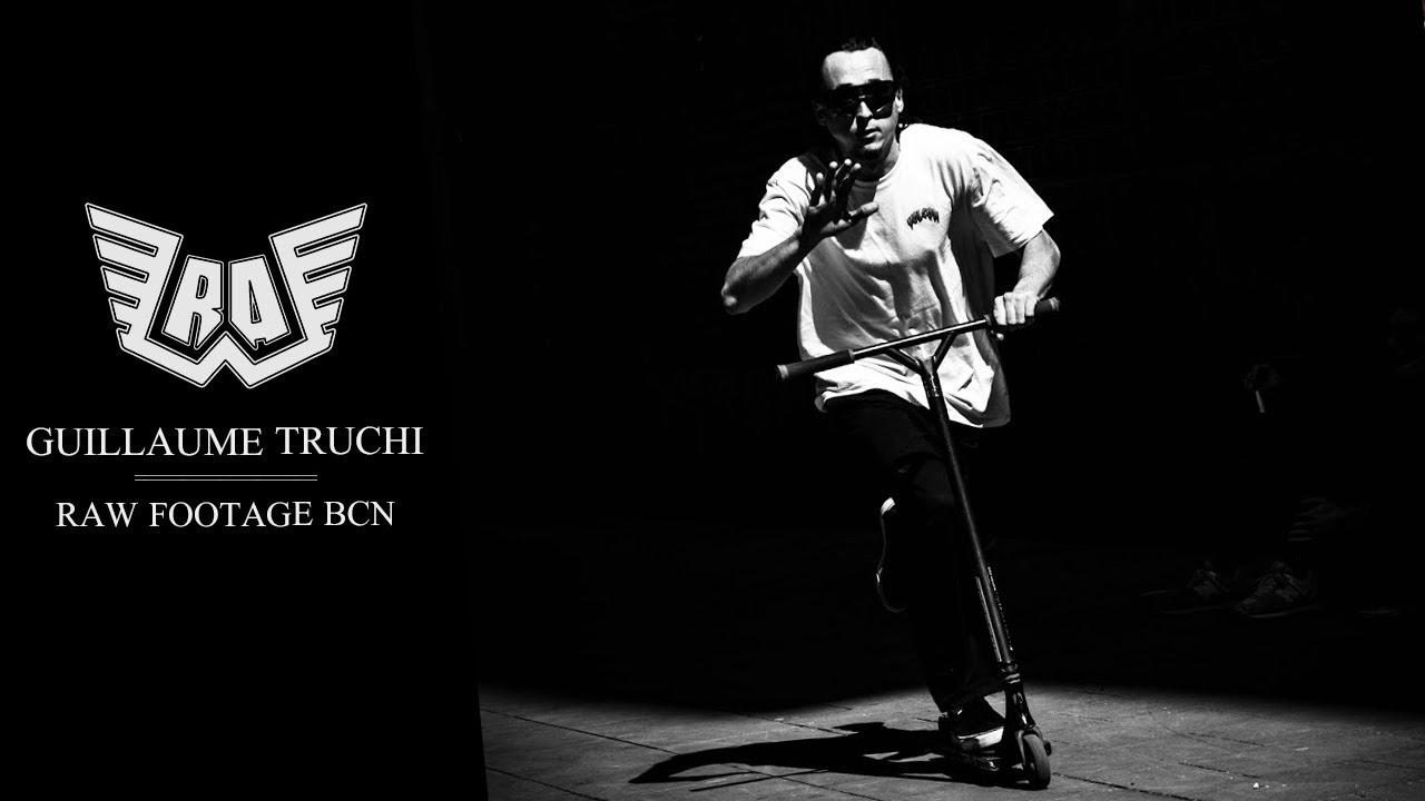 Guillaume Truchi - Raw Footage BCN 2