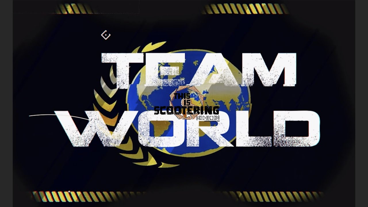 THIS IS SCOOTERING - TEAM WORLD