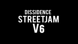 Trailer Dissidence Street Jam V6